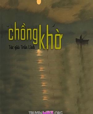 Chồng Khờ - MC Nguyễn Huy
