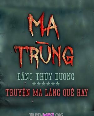 Ma Trùng - MC Nguyễn Huy