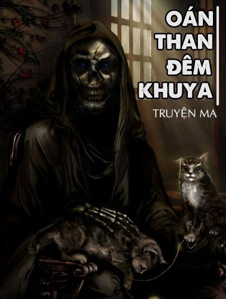 Oán Than Đêm Khuya - Truyện Ma