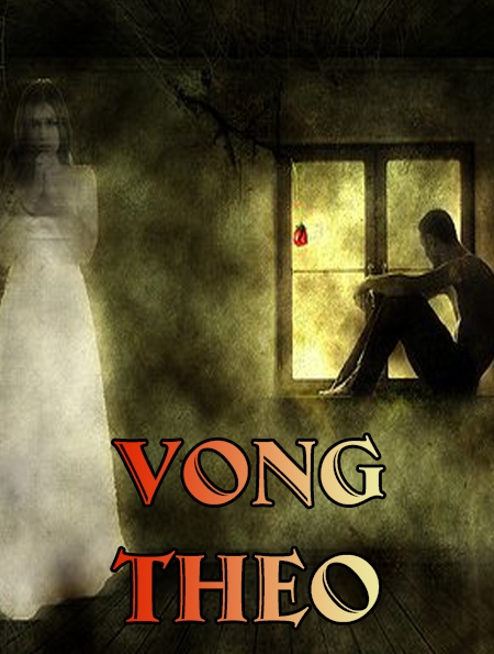 Vong Theo - Truyện Ma