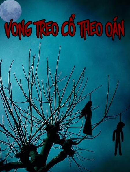 Việt Ma Tân Lục 1: Vong Treo Cổ Theo Oán